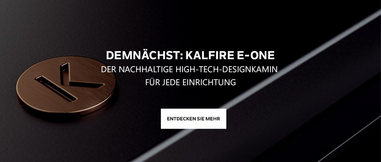Demnächst: Kalfire E-one